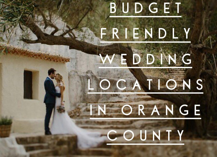 Budget Friendly Wedding locations in Orange County