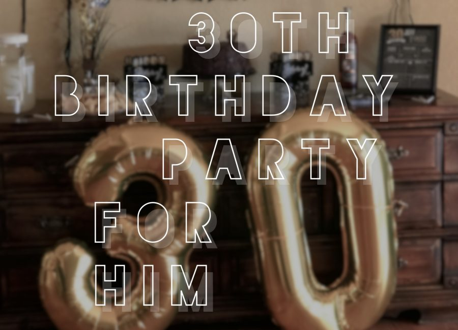 30th Birthday Party for Him